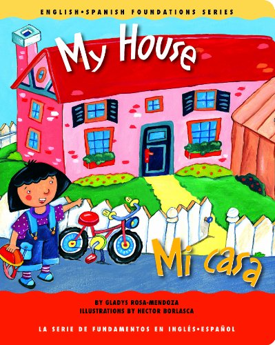 9781931398183: My House / Mi casa (English and Spanish Foundations Series) (Book #18) (Bilingual) (Board Book) (English and Spanish Edition)
