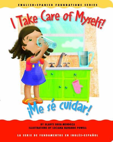 9781931398220: I Take Care of Myself! /¡Me sé cuidar! (English and Spanish Foundations Series) (Book #22) (Bilingual) (Board Book)