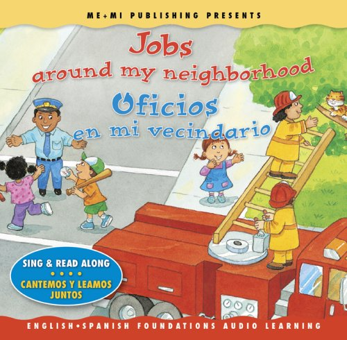 9781931398596: Jobs Around My Neighborhood / Oficios en mi vecindario (Song, Music & Read Along CD) (English and Spanish Foundations Audio Learning Series) ... ... Series) (English and Spanish Edition)