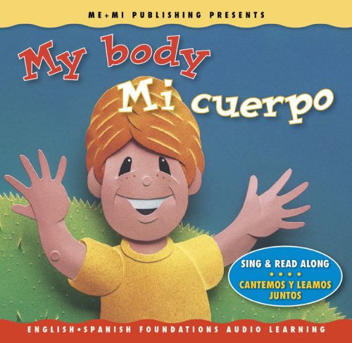 9781931398602: My Body / Mi cuerpo (Song, Music & Read Along CD) (English and Spanish Foundations Audio Learning Series) (Bilingual) (Dual Language) (Audio Book CD ... Audio Learning) (English and Spanish Edition)