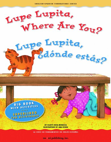 9781931398824: Big Book: Lupe Lupita, Where Are You? / Lupe Lupita, ¿dónde estás? (English and Spanish Foundations Series) (English and Spanish Edition)