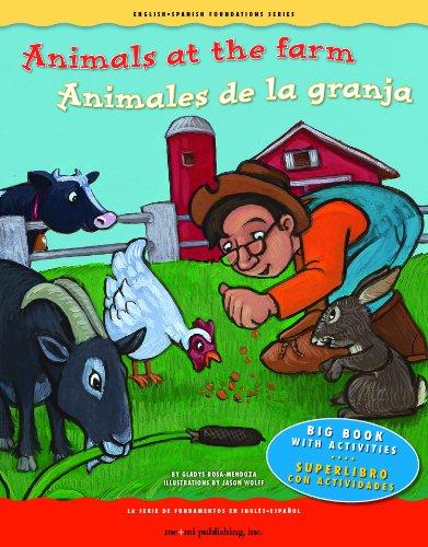 9781931398893: Animals at the Farm / Animales de la granja (English and Spanish Foundations Series) (Bilingual) (Dual Language) (Big Book) (Pre-K and Kindergarten) ... Series) (English and Spanish Edition)
