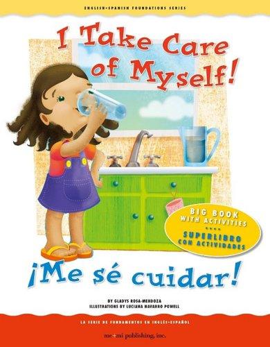 9781931398923: I Take Care of Myself! / ¡Me sé cuidar! (English and Spanish Foundations Series) (Bilingual) (Dual Language) (Big Book) (Pre-K and Kindergarten)