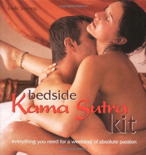 Bedside Kama Sutra Kit: Everything You Need: Sonntag, Linda