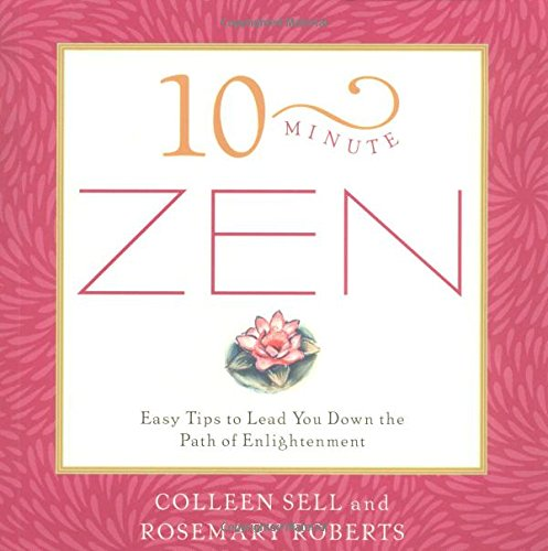 10-Minute Zen: Easy Tips to Lead You Down the Path of Enlightenment (10 Minute)