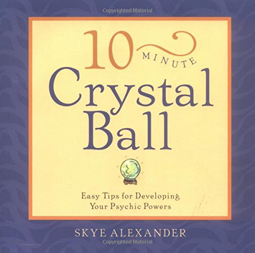 9781931412247: 10-Minute Crystal Ball: Easy Tips for Developing Your Psychic Powers