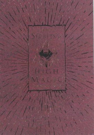 9781931412353: The Secrets of High Magic