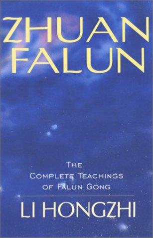 Zhuan Falun: The Complete Teachings of Falun Gong: Hongzhi