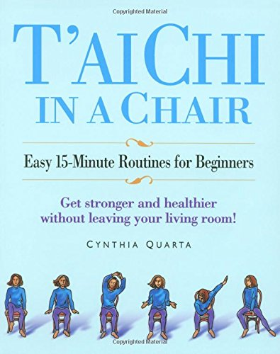 9781931412605: T'ai Chi in a Chair: Easy 15-Minute Routines for Beginners