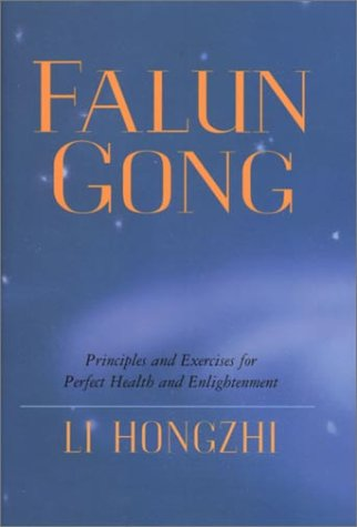 Falun Gong: Principles and Exercises for Perfect Health and Enlightenment (1931412618) by Hongzhi; Hongzhi, Li