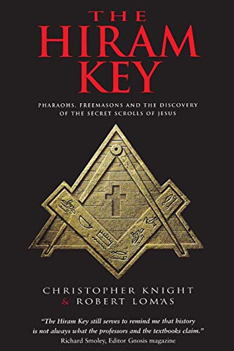 The Hiram Key: Pharaohs, Freemasons and the Discovery of the Secret Scrolls of Jesus: Knight, ...