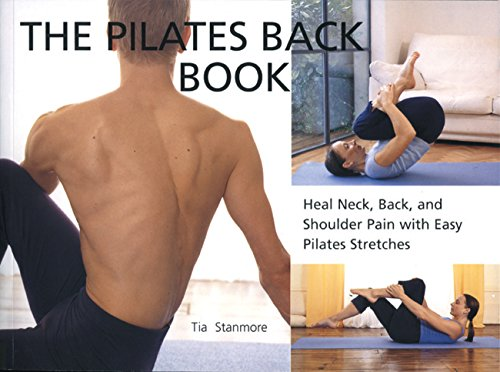 9781931412896: The Pilates Back Book: Heal Neck, Back, and Shoulder Pain with Easy Pilates Stretches