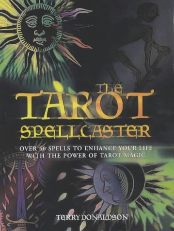 9781931412964: The Tarot Spellcaster: Over 40 Spells to Enhance Your Life with the Power of Tarot Magic