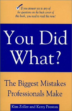 9781931413220: Title: You Did What The Biggest Mistakes Professionals Ma