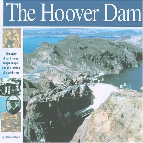 9781931414029: The Hoover Dam: The Story of Hard Times, Tough People and The Taming of a Wild River (Wonders of the World Book)