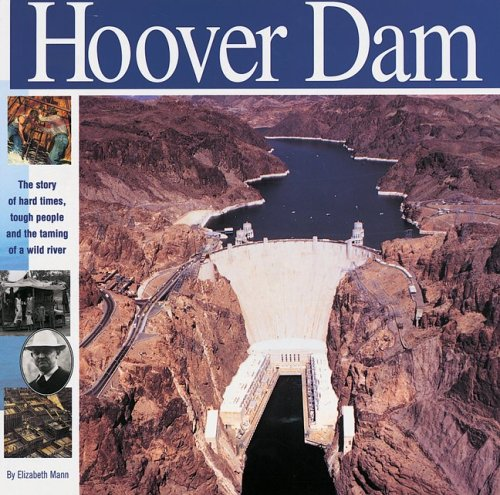 9781931414135: The Hoover Dam: The Story of Hard Times, Tough People and The Taming of a Wild River (Wonders of the World Book)