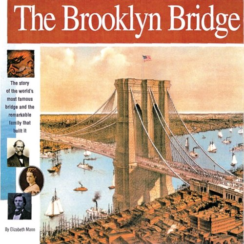 9781931414166: The Brooklyn Bridge: The story of the world's most famous bridge and the remarkable family that built it. (Wonders of the World Book)