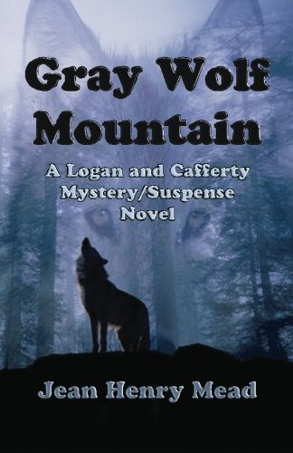 9781931415378: Gray Wolf Mountain: A Logan and Cafferty Mystery/Suspense Novel