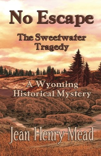 9781931415415: No Escape: The Sweetwater Tragedy