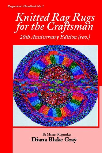 9781931426268: Knitted Rag Rugs for the Craftsman, 20th Anniversary Edition (REV.)