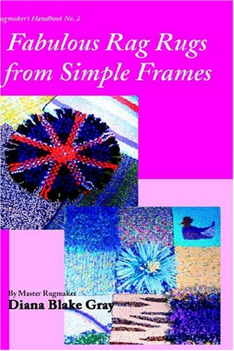 9781931426282: Fabulous Rag Rugs from Simple Frames