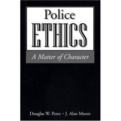 9781931442671: Police Ethics: Matter of Character
