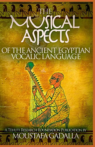 9781931446853: The Musical Aspects of the Ancient Egyptian Vocalic Language