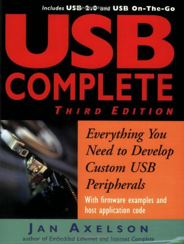 9781931448024: USB Complete: Everything You Need to Develop Custom USB Peripherals (Complete Guides series)