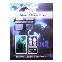 Technical Diving International Advanced Trimix Diving: Steve Lewis
