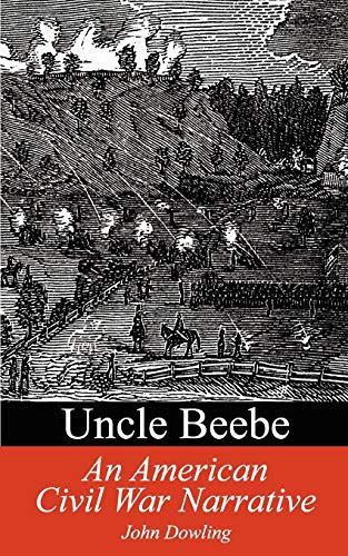 9781931456494: Uncle Beebe: An American Civil War Narrative