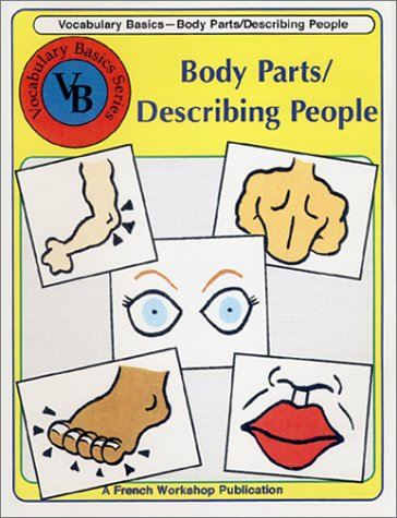 French Vocabulary Basics: Body Parts/Describing People: Vocabulary Basics Series (2000 ...