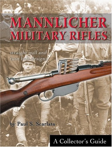 9781931464147: Mannlicher Military Rifles: Straight Pull and Turn Bolt Designs