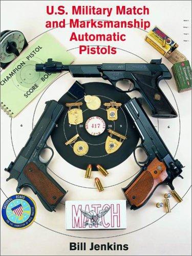 9781931464185: US Military Match and Marksmanship Automatic Pistols