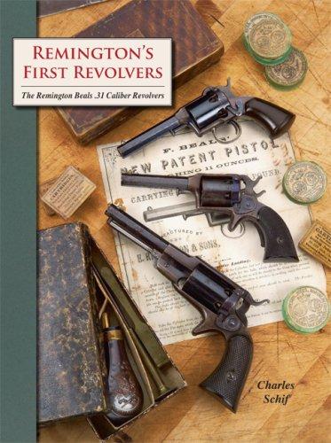 9781931464291: Remington's First Revolvers; The Remington Beals .31 Caliber Revolvers