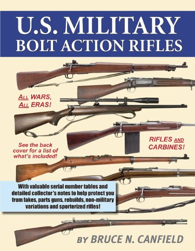U.S. MILITARY BOLT ACTION RIFLES: Canfield, Bruce