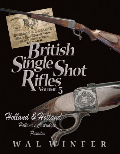 British Single Shot Rifles, Volume 5; Holland: Wal Winfer
