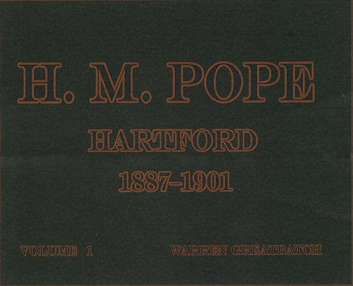 H.M. POPE; HARTFORD 1887-1901 (2 volume set): Warren Greatbatch