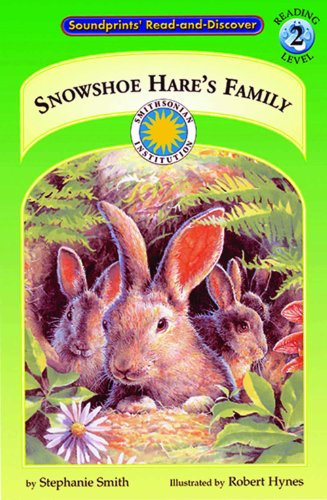 9781931465151: Snowshoe Hare's Family - a Smithsonian Northern Wilderness Adventures Early Reader (Soundprints Read-And-Discover. Reading Level 2)
