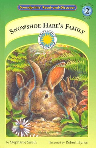 9781931465168: Snowshoe Hare's Family (Soundprints Read-And-Discover)