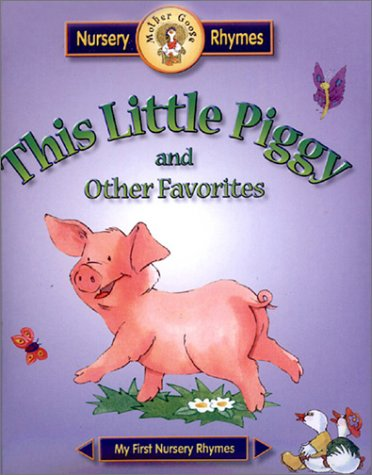 9781931465212: This Little Piggy: And Other Favorites (Meet Mother Goose Puffy)