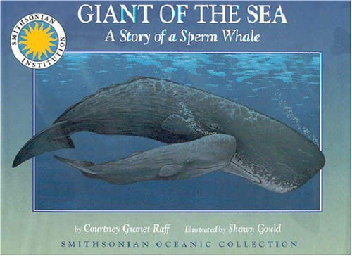 9781931465724: Giant of the Sea: The Story of a Sperm Whale (Smithsonian Oceanic Collection)