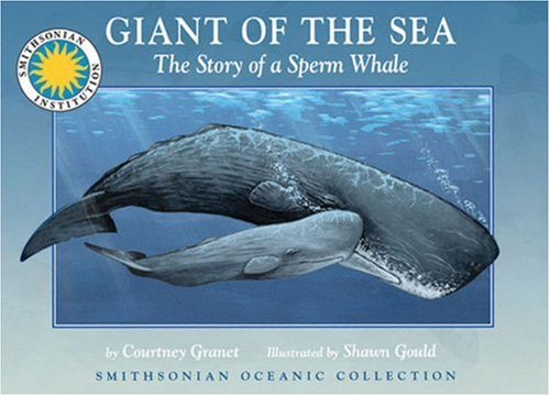 9781931465809: Giant of the Sea: The Story of a Sperm Whale (Smithsonian Oceanic Collection)