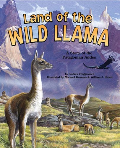 9781931465830: Land of the Wild Llama: A Story of the Patagonian Andes - a Wild Habitats Book (with audiobook cassette tape) (Soundprints Wild Habitats Collection)