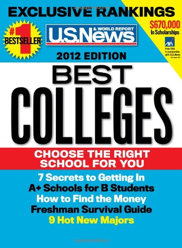 U.S. News Best Colleges 2012 (2013 Edition Now Available): U. S. News & World Report
