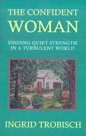 9781931475006: The Confident Woman: Finding Quiet Strength in a Turbulent World