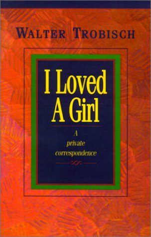 9781931475013: I Loved a Girl: A Private Correspondence