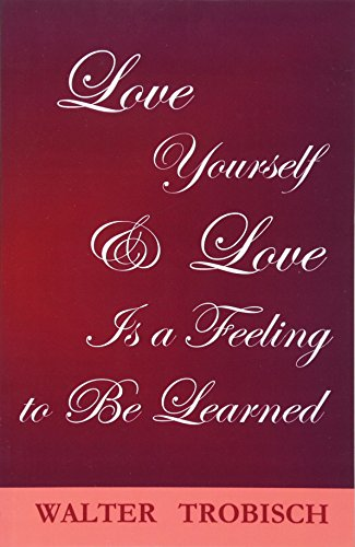 Love Yourself/love is a Feeling to be Learned (Paperback)