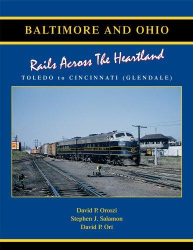 Baltimore & Ohio: Rails Across the Heartland: David P. Oroszi;