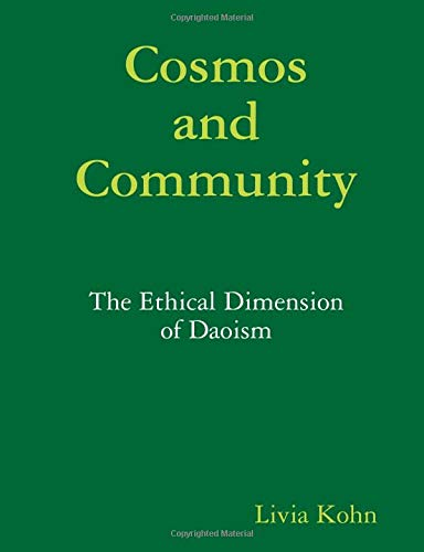 9781931483025: Cosmos and Community: The Ethical Dimension of Daoism