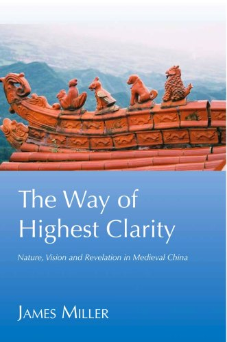 9781931483094: The Way of Highest Clarity: Nature, Vision and Revelation in Medieval China